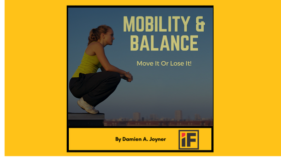 Mobility &  Balance –  Move it Or LoseIt!