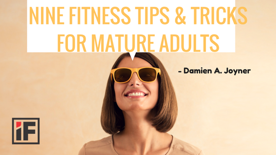 Nine Fitness Tips & Tricks for Mature Adults