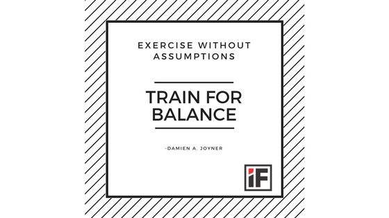 Exercise Without Assumptions – Train ForBalance