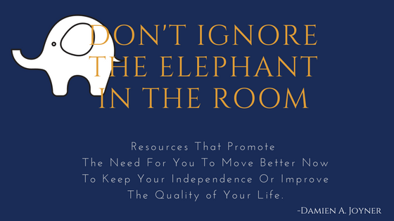Don't Ignore The Elephant In The Room – Move Better Now To Keep YourIndependence